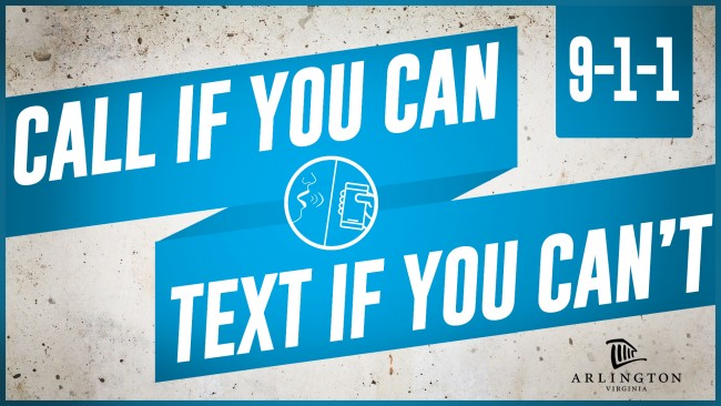Call 911 if you can. Text if you can't.