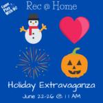 Holiday Extravaganza Supply List Week June 22-26