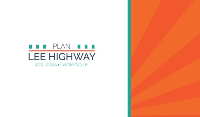 Plan Lee Highway - Local Ideas. Livable Future.