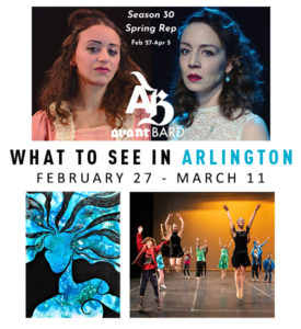 What to See in Arlington Feb 27-Mar 11