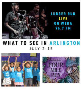 What to See in Arlington July 2-15