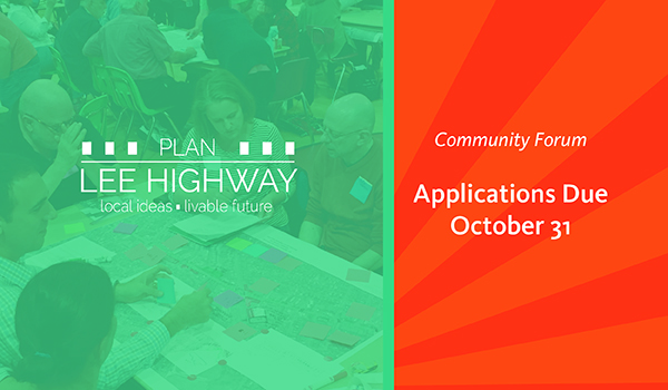 plan lee highway, local ideas, livable future, community forum applications due october 31