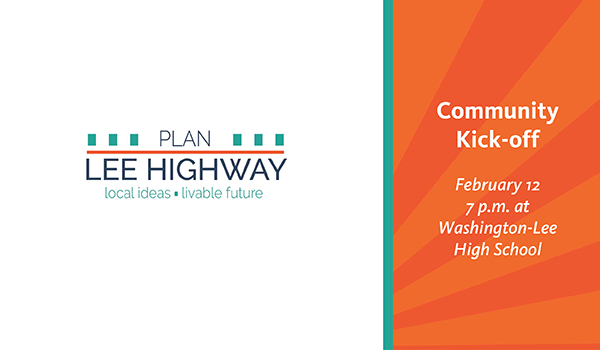 plan lee highway community kick-off february 12 7:00 p.m. at Washington-Lee High School